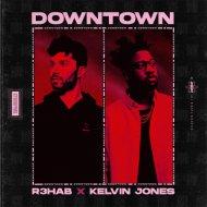 R3HAB & Kelvin Jones - Downtown (Extended Mix)