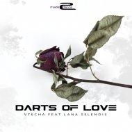 Vtecha Feat. Lana Selendis - Darts Of Love (Radio Edit)